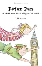 Peter Pan & Peter Pan in Kensington Gardens ebook by