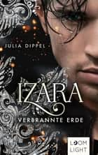 Izara 4: Verbrannte Erde ebook by Julia Dippel