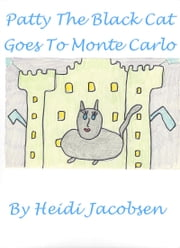 Patty The Black cat Goes To Monte Carlo ebook by heidi jacobsen