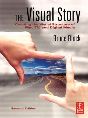 The visual story ebook by bruce block 9781136043451 rakuten kobo the visual story creating the visual structure of film tv and digital media ebook fandeluxe Image collections