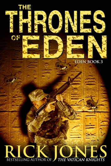 The Thrones of Eden - The Eden Trilogy, #3 ebook by Rick Jones