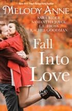 Fall Into Love ebook by Melody Anne, Sara Rider, Samantha Joyce,...