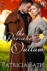 The Preacher's Outlaw ebook by Patricia Bates