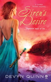 Siren's Desire - A Dark Tides Novel ebook by Devyn Quinn