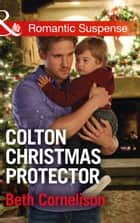 Colton Christmas Protector (Mills & Boon Romantic Suspense) (The Coltons of Texas, Book 12) eBook by Beth Cornelison