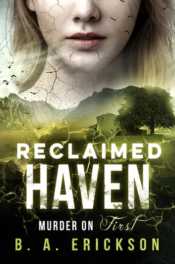 Reclaimed Haven - Murder on First ebook by B.A. Erickson