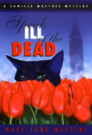 Speak Ill of the Dead - A Camilla MacPhee Mystery ebook by Mary Jane Maffini