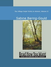 The Village Pulpit: Trinity To Advent, Volume II ebook by Baring-Gould,Sabine