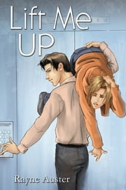 Lift Me Up ebook by Rayne Auster