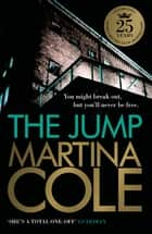 The Jump - A compelling thriller of crime and corruption ebook by Martina Cole
