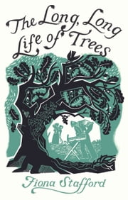 The Long, Long Life of Trees ebook by Fiona Stafford