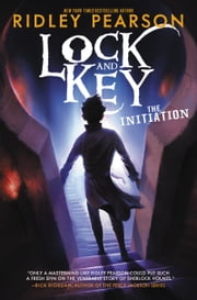 Lock and Key: The Initiation ebook by Ridley Pearson