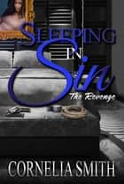 Sleeping In Sin - The Revenge ebook by Cornelia Smith