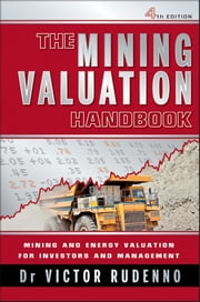 The Mining Valuation Handbook - Mining and Energy Valuation for Investors and Management ebook by Victor Rudenno