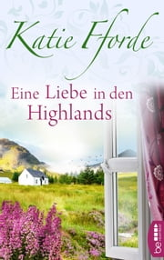 Eine Liebe in den Highlands eBook by Katie Fforde, Michaela Link