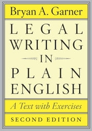Legal Writing in Plain English, Second Edition - A Text with Exercises ebook by Bryan A. Garner