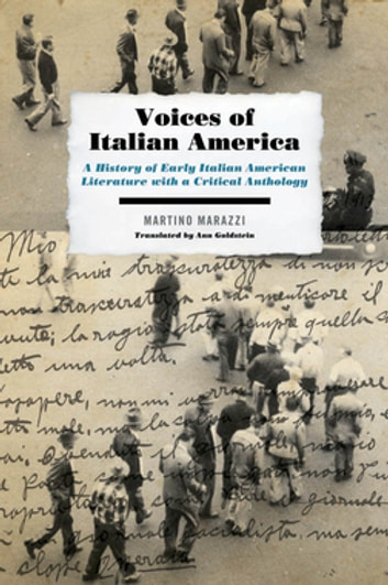Voices of Italian America - A History of Early Italian American Literature with a Critical Anthology ebook by Martino Marazzi