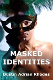 Masked Identities ebook by Dustin Adrian Rhodes