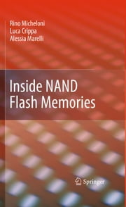 Inside NAND Flash Memories ebook by Rino Micheloni, Luca Crippa, Alessia Marelli