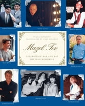 Mazel Tov - Celebrities' Bar and Bat Mitzvah Memories ebook by Jill Rappaport,Linda Solomon