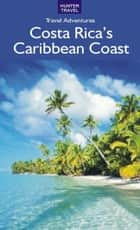Costa Rica's Caribbean Coast ebook by Bruce   Conord