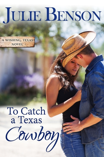 To Catch a Texas Cowboy 電子書 by Julie Benson