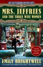 Mrs. Jeffries and the Three Wise Women ebook by Emily Brightwell