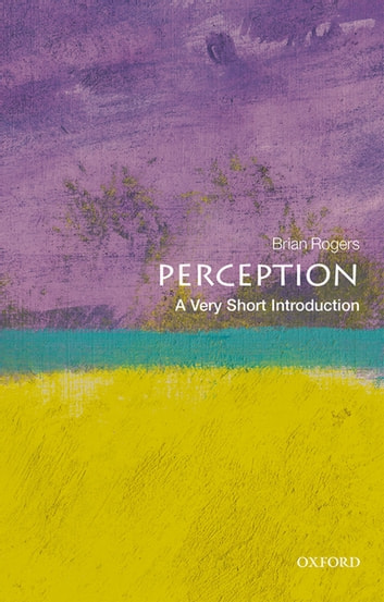 Perception: A Very Short Introduction ebook by Brian Rogers