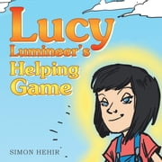 Lucy Lumineer's Helping Game ebook by Simon Hehir