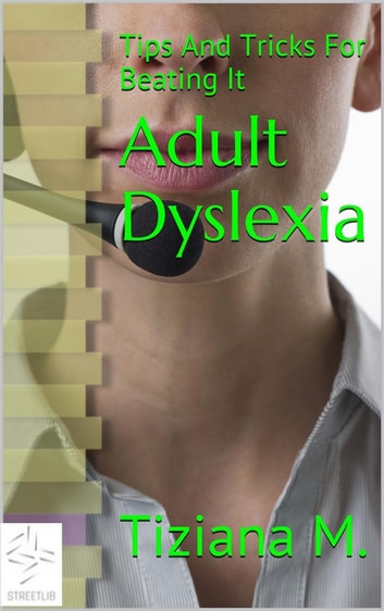 Adult Dyslexia ebook by Tiziana M.