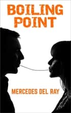 Boiling Point ebook by Mercedes Del Ray