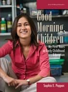Good Morning, Children ebook by Sophia Pappas
