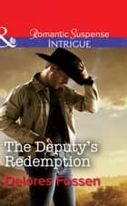 The Deputy's Redemption (Mills & Boon Intrigue) (Sweetwater Ranch, Book 5) ebook by Delores Fossen