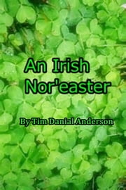 An Irish Nor'easter ebook by Tim Danial Anderson
