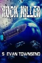Rock Killer ebook by S Evan Townsend