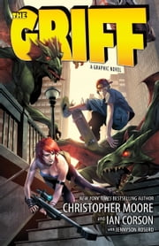 The Griff - A Graphic Novel ebook by Christopher Moore,Ian Corson