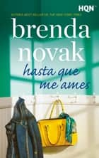 Hasta que me ames ebook by Brenda Novak