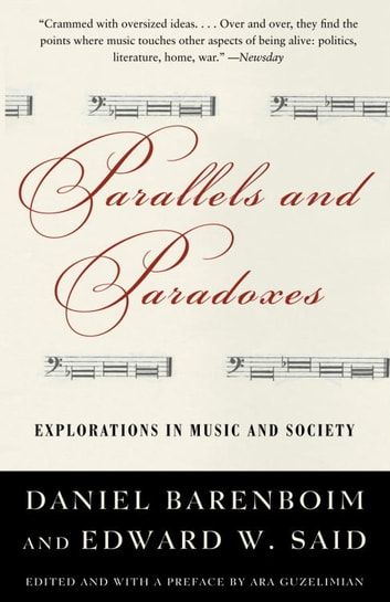 Parallels and Paradoxes - Explorations in Music and Society ebook by Edward W. Said,Daniel Barenboim