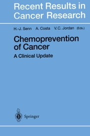 Chemoprevention of Cancer - A Clinical Update ebook by H.-J. Senn,Alberto Costa,Craig Jordan