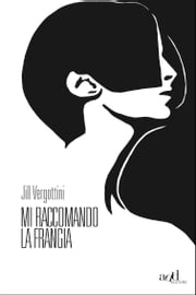 Mi raccomando la frangia ebook by Jill Vergottini