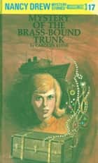 Nancy Drew 17: Mystery of the Brass-Bound Trunk ebook by Carolyn Keene
