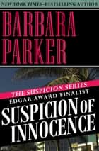 Suspicion of Innocence eBook by Barbara Parker