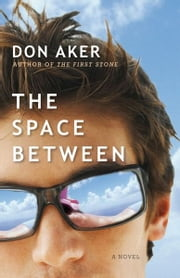 The Space Between ebook by Don Aker