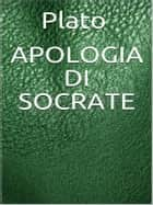 Apologia di Socrate ebook by Plato