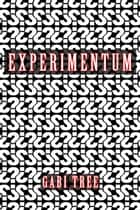 Experimentum ebook by Gabi Tree