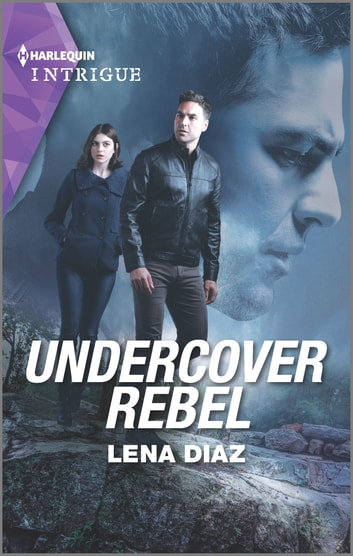 Undercover Rebel ebook by Lena Diaz