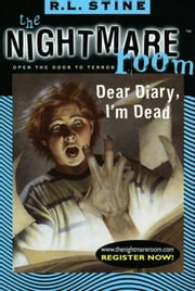 The Nightmare Room #5: Dear Diary, I'm Dead ebook by R.L. Stine