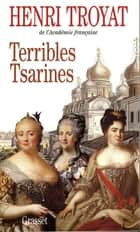 Terribles tsarines ebook by Henri Troyat