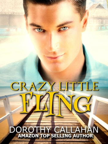 Crazy Little Fling ebook by Dorothy Callahan