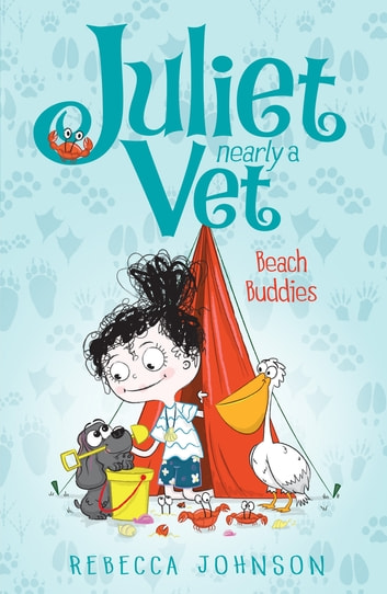 Beach Buddies - Juliet Nearly a Vet ebook by Rebecca Johnson